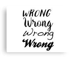 Sherlock - Wrong, Wrong, Wrong, Wrong Canvas Print