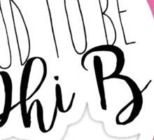 Proud to Be GPhiB Sticker