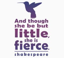 And though she be but little, she is fierce. Kids Clothes