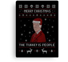 THE TURKEY IS PEOPLE - ugly christmas sweater Canvas Print