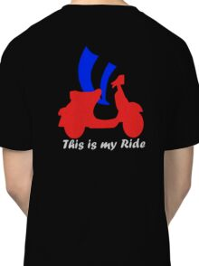 This is my ride Classic T-Shirt