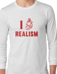 I Love Realism Long Sleeve T-Shirt