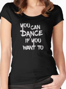 You can dance if you want to Women's Fitted Scoop T-Shirt