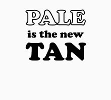 Pale Is The New Tan Unisex T-Shirt