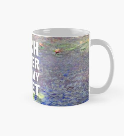 Bitch Better Have My Monet Mug