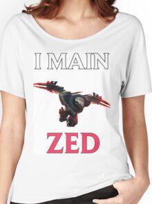 I main Zed - League of Legends Women's Relaxed Fit T-Shirt