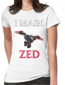 I main Zed - League of Legends Womens Fitted T-Shirt
