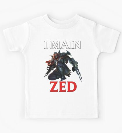 I main Zed - League of Legends Kids Tee