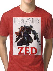 I main Zed - League of Legends Tri-blend T-Shirt