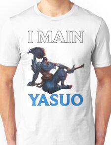 I main Yasuo - League of Legends Unisex T-Shirt