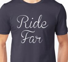 Ride Far, Biker T-shirt And Stickers Unisex T-Shirt