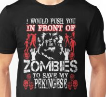 I Push You In Front Of Zombies To Save My Pekinges Unisex T-Shirt
