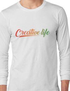 Creative life  Long Sleeve T-Shirt