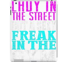 (Lady In The Street But A Sexy Freak In The Gym iPad Case/Skin