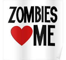 Zombies love me Poster