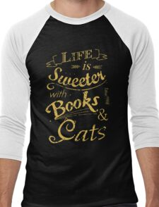 life is sweeter with books & cats #2 Men's Baseball ¾ T-Shirt