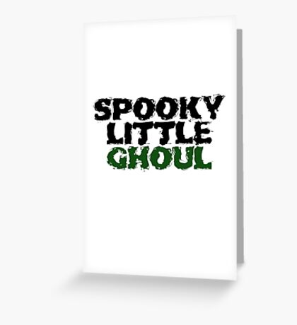 Spooky little ghoul  Greeting Card