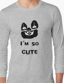I'm so cute Long Sleeve T-Shirt