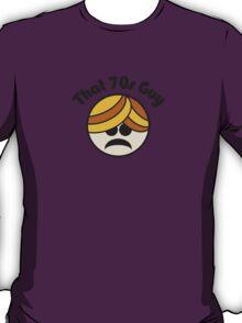That 70s Guy T-Shirt
