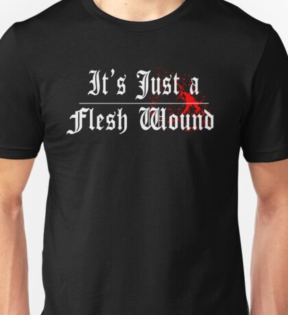 Its Just A Flesh Wound - Monty Python Unisex T-Shirt