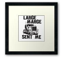 Large Marge Sent Me - Pee Wee Herman Framed Print