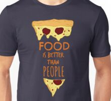 food is better than people #3 Unisex T-Shirt