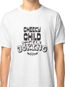 Cheeky Child Classic T-Shirt