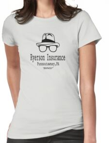 Ryerson Insurance - Groundhog Day Movie Quote Womens Fitted T-Shirt