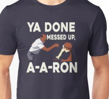 AARON - YADONE MESSED UP AARON T-SHIRT Unisex T-Shirt