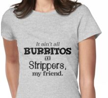 Burritos and Strippers Womens Fitted T-Shirt