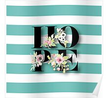 HOPE.typography,cool text,teal,white,stripes,modern,trendy,pretty,girly,floral,hand painted Poster
