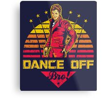 Dance Off Bro! (Distressed) Metal Print