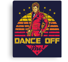 Dance Off Bro! (Distressed) Canvas Print