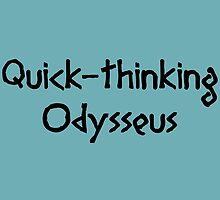 Quick-thinking Odysseus (Black) by supalurve