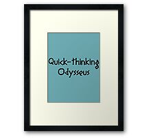 Quick-thinking Odysseus (Black) Framed Print