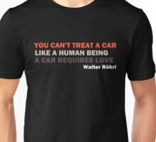 "Walter Röhrl - ""A car requires love..."" Unisex T-Shirt"