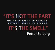 """Petter Solberg - """"It's not the fart that kills you.. by Venusta"""