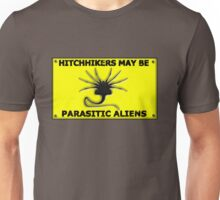 Hitchhikers May be Parasitic Aliens Unisex T-Shirt