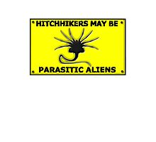Hitchhikers May be Parasitic Aliens Photographic Print