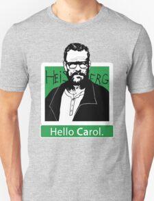 """Hello Carol."" _ Heisenberg T-Shirt"