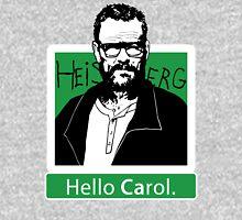 """Hello Carol."" _ Heisenberg Unisex T-Shirt"