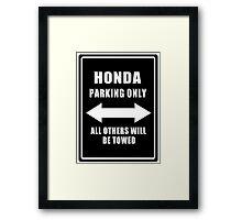 Honda parking only  Framed Print