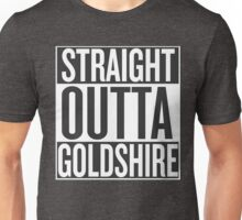 STRAIGHT OUTTA GOLDSHIRE Unisex T-Shirt