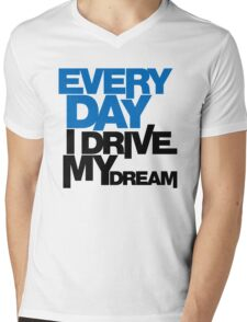 Every day i drive my dream (1) Mens V-Neck T-Shirt