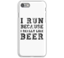 I Run because I really like beer iPhone Case/Skin