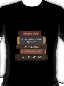 Libraries were full of ideas... T-Shirt