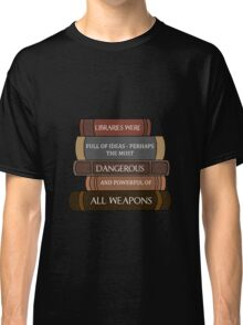 Libraries were full of ideas... Classic T-Shirt