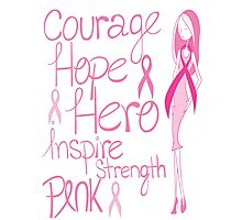Breast Cancer Awareness Pink October Health Courage Hope Hero Inspire Strength Ribbon Nurse Doctor Oncology Survivor Ta-tas Mammogram Pink Ribbon Mother Mom Daughter Aunt Sister Friend Photographic Print