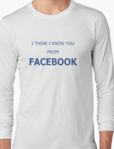 Cool Funny Facebook Text Long Sleeve T-Shirt