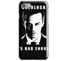 Moriarty Daddy's had enough now iPhone Case/Skin